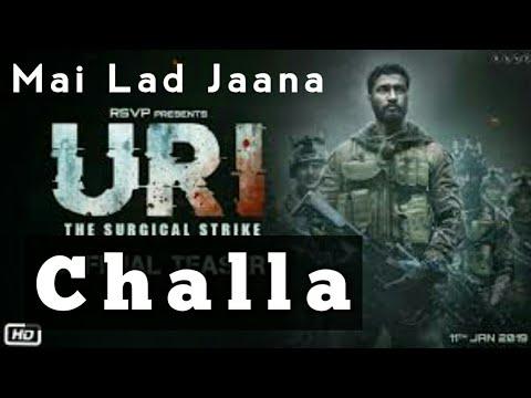Challa| Mai lad jaana| full song | URI | VICKY K | YAMI G | SHASHWAT SACHDEV | with lyrics