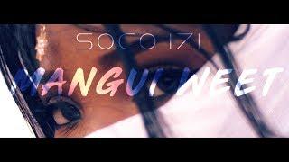 SOCO IZI - Mangui Weet Feat KARTUSH (Clip Officiel)