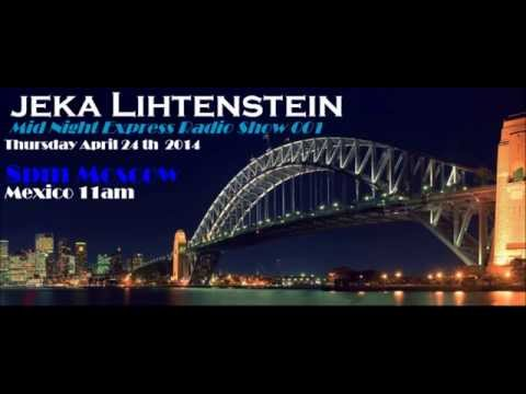 Jeka Lihtenstein MIDNIGHT EXPRESS  Radio Show 001