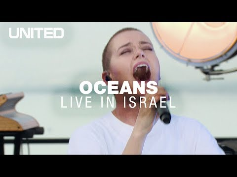 Oceans Where Feet May Fail Hillsong United Live In Israel