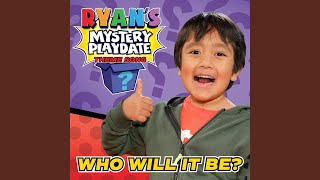 Ryan's Mystery Playdate Theme Song - Who Will It Be?