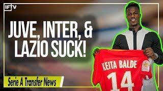JUVENTUS, INTER & LAZIO…YOU SUCK! | Serie A Transfer News
