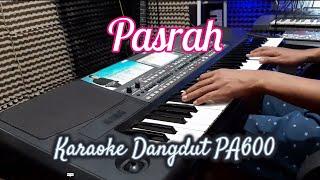 MUCHSIN ALATAS - PASRAH || KARAOKE DANGDUT TANPA VOKAL || LIRIK || PA600