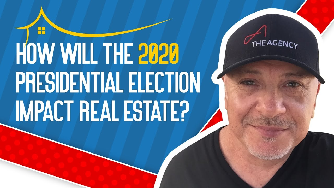 How Will The 2020 Presidential Election Impact Real Estate?