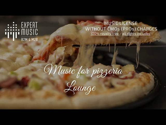 Music for pizzeria – Lounge