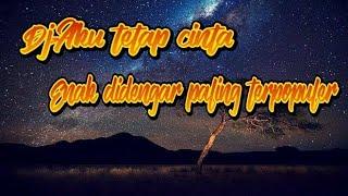 Gambar cover DJ Aku Tetap Cinta|Remix Full Bass Terbaru 2019
