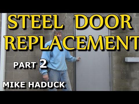 STEEL DOOR INSTALLATION  (part 2 of 4) Mike Haduck