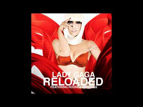Lady Gaga feat. Rodney Jerkins - Reloaded (Audio)