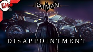 Arkham Knight Was A GIANT Disappointment - Part 1