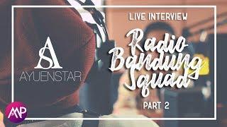 Ayuenstar - Ayu Putrisundari - Live Interview Radio Bandung Day 1 (Part 2)