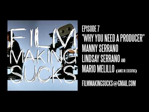Filmmaking Sucks Ep 7 - Why You Need A Producer