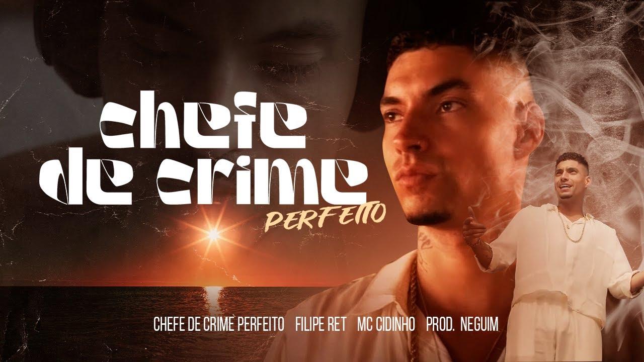 Filipe Ret Chefe Do Crime Perfeito Part Mc Cidinho Prod Neguim