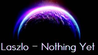 Laszlo - Nothing Yet | No Copyright | Download