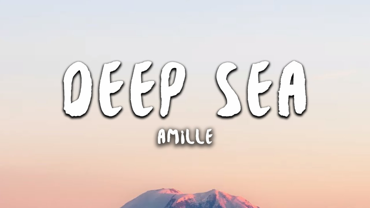 Amille - Deep Sea (Lyrics)
