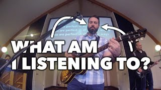 Listening To My In-Ear Monitor Mix During a Worship Gathering at Church