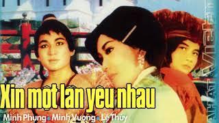 Xin Một Lần Yêu Nhau - Minh Phụng, Minh Vương, Lệ Thủy | Cải Lương Trước 1975