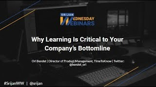 [Srijan Wednesday Webinars] Why Learning is Critical to Your Company's Bottomline