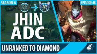 JHIN ADC - Unranked to Diamond - Episode 48