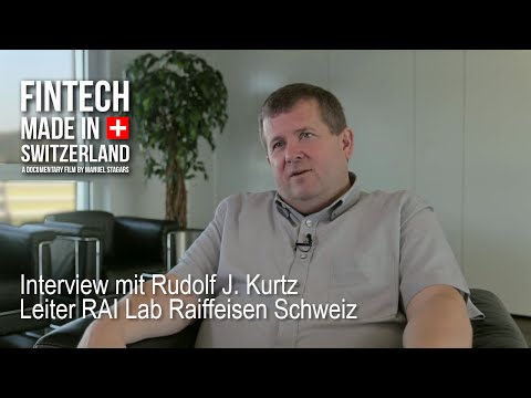 """FinTech Made in Switzerland"": Interview Rudolf Kurtz, Raiffeisen Schweiz"