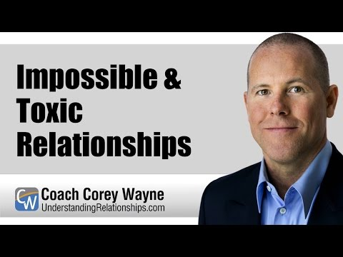 Impossible & Toxic Relationships