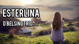 ESTERLINA, LIRIK DAN TERJEMAHAN ,D'BELLSING TRIO