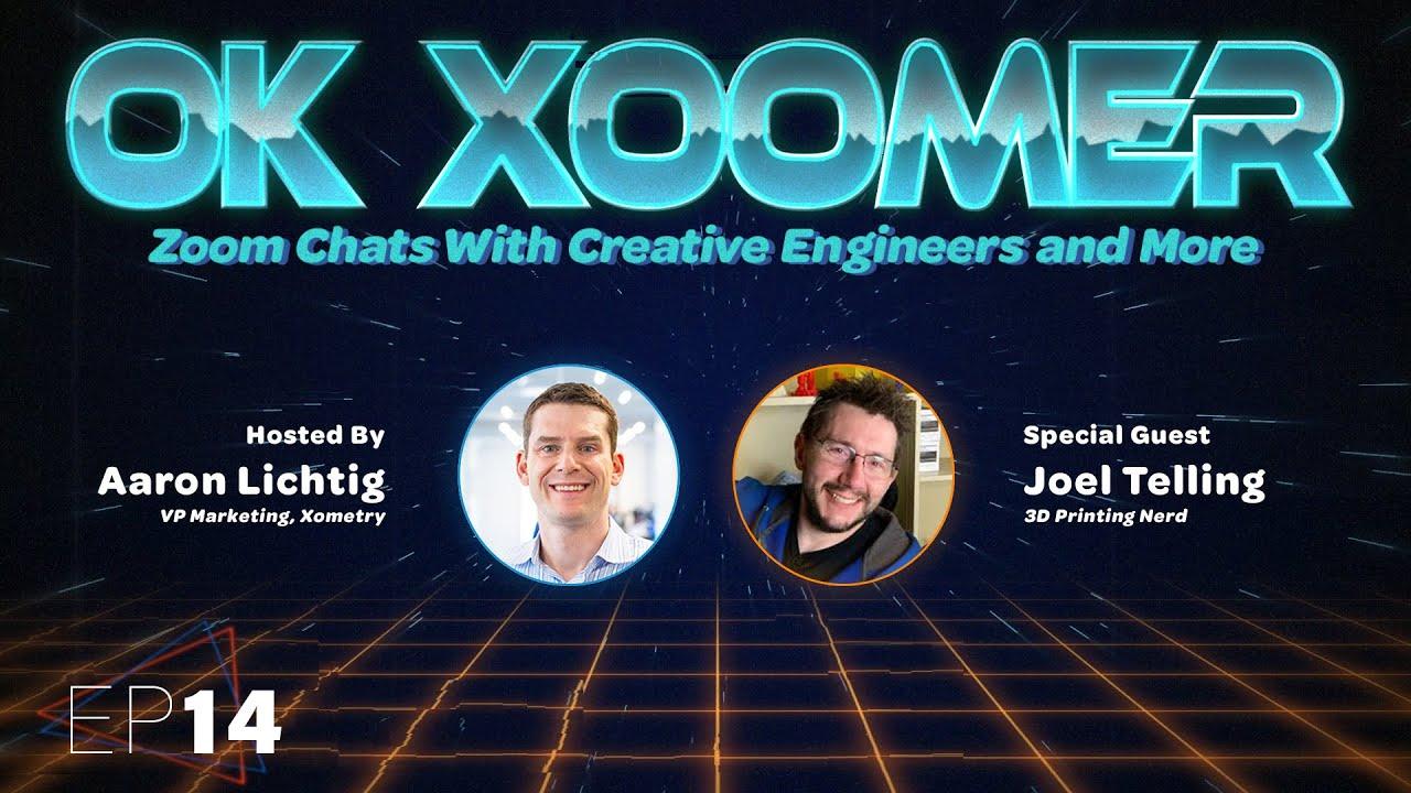 Ok Xoomer EP14   Joel Telling   The 3D Printing Nerd on the Future of Desktop Fabrication