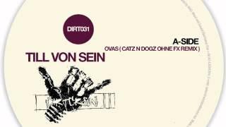 Till von Sein - Ovas ( Catz n Dogz Ohne FX Remix)