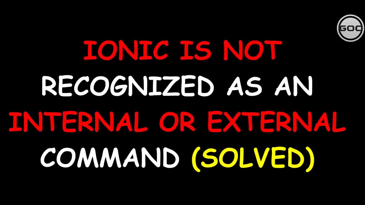 [SOLVED] Ionic Is Not Recognized As An Internal Or External Command | Gangs Of Coder | 2018