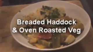 Breaded Haddock & Oven Roasted Veg - Myvirginkitchen