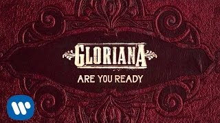 "Gloriana - ""Are You Ready"" (Official Audio)"
