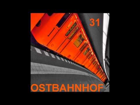 Ostbahnhof / Techno Mix: Einunddreizig (#31)