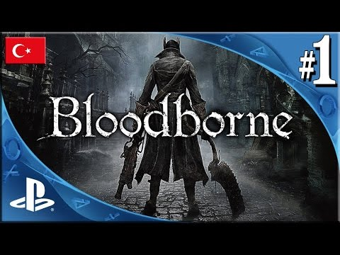 Bloodborne Türkçe Gameplay #1