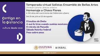 Solistas Ensamble de bellas Artes   Temporada virtual   Homenaje a Chava Flores (Peso sobre peso)