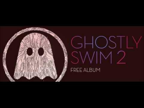 Ghostly Swim 2 FULL ALBUM