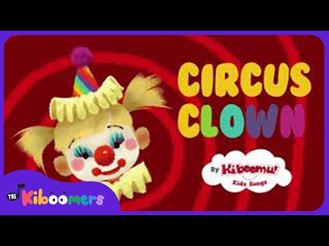 Circus Clown Song for Kids | The Kiboomers