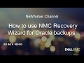 NetWorker: Using NMC Recovery Wizard for Oracle Backups