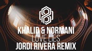 Khalid & Normani - Love Lies (Jordi Rivera Remix)