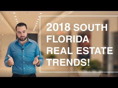 What's trending in SOUTH FLORIDA REAL ESTATE market in 2018? Buyers or Sellers market?