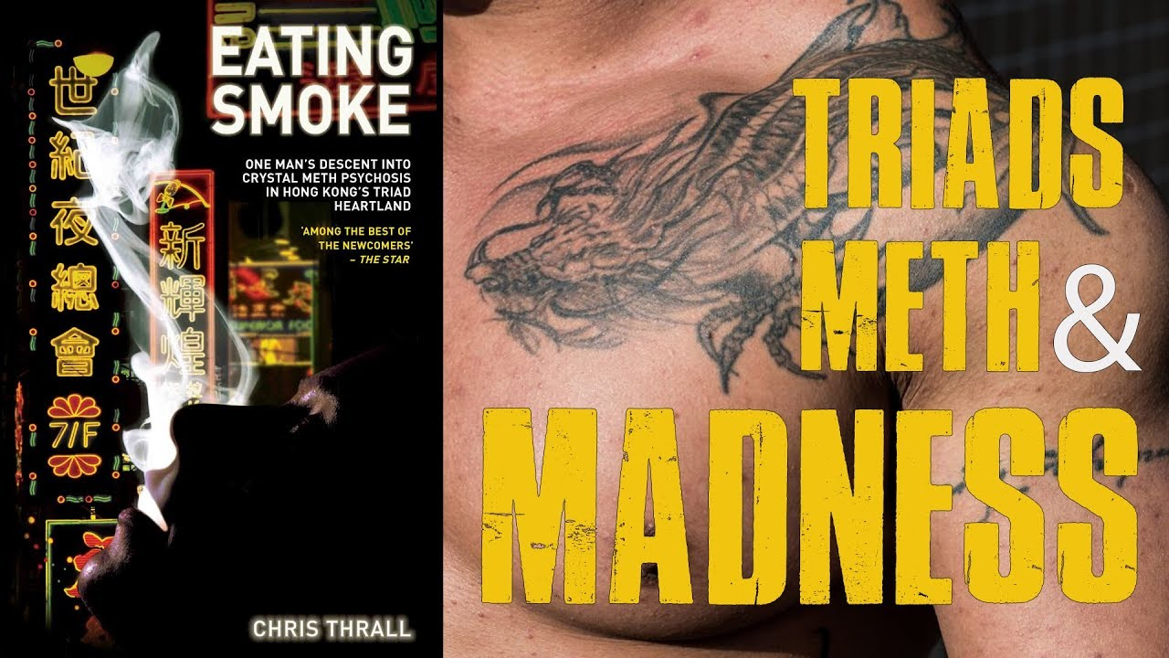 Eating Smoke - a True Story of Triads, Meth & Madness in Hong Kong. Read by Chris Thrall
