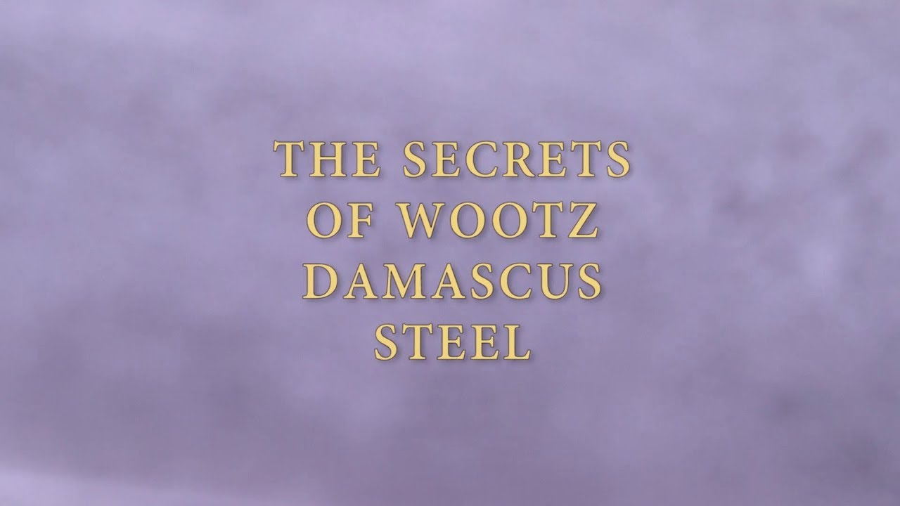 The Secrets of Wootz Damascus Steel