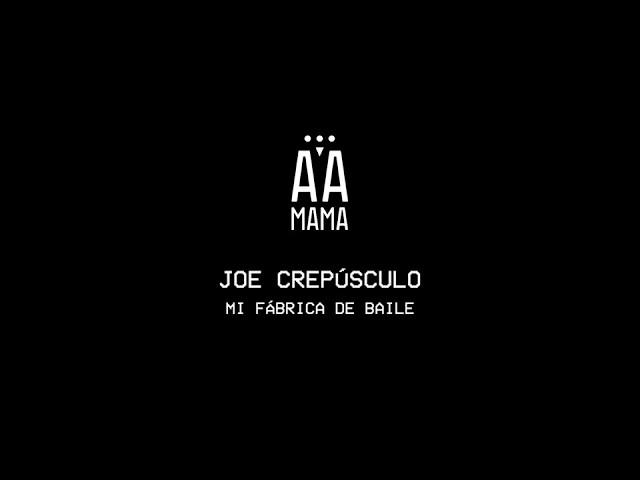 AA Mama - Mi Fábrica de Baile (Cover Joe Crepúsculo)