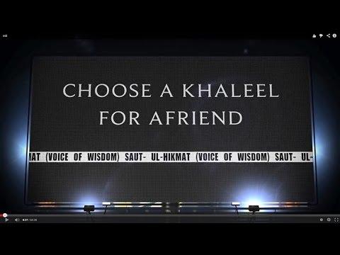 CHOOSE A KHALEEL FOR A FRIEND