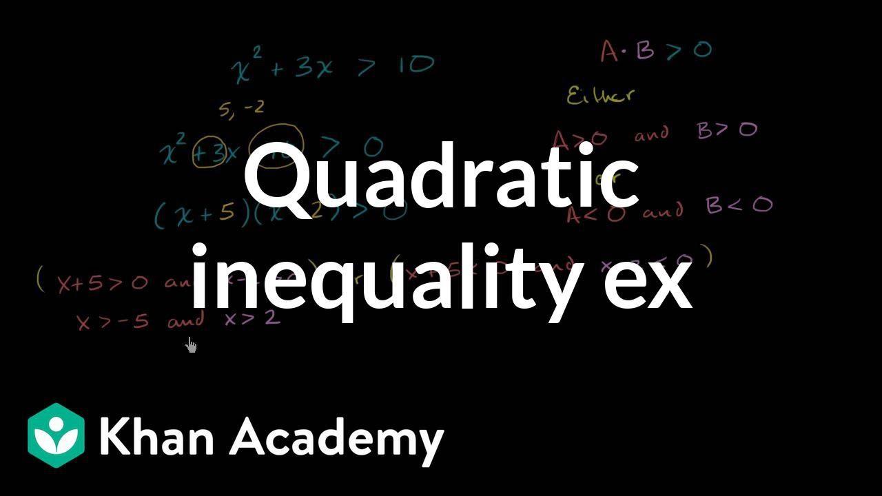 Quadratic inequalities (video) | Khan Academy
