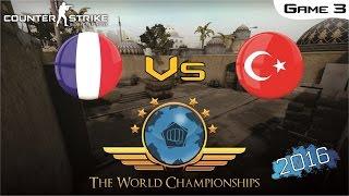 CS:GO World Championship 2016 - France Vs Turkey [Game 3] (Semi-Final)