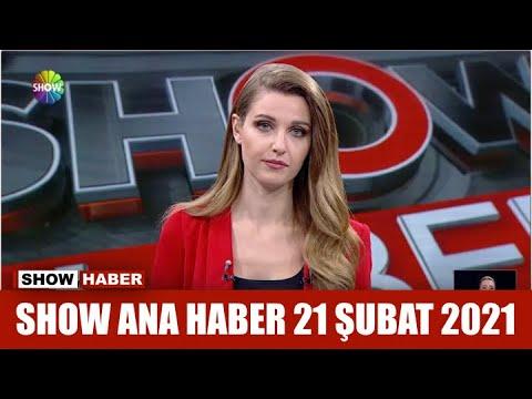 Show Ana Haber 21 Şubat 2021
