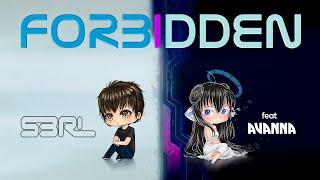Forbidden - S3RL feat Avanna [Vocaloid]