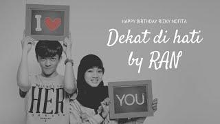 Happy Anniversary 4th - Dekat Di Hati (RAN)