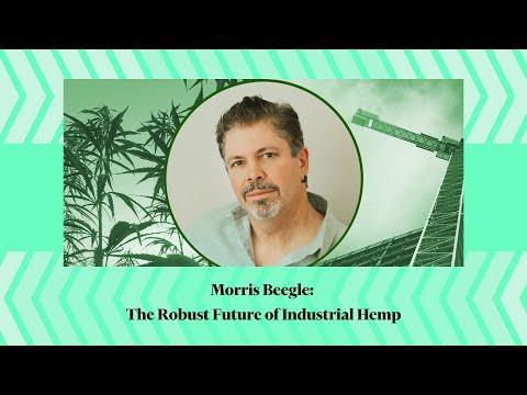 Morris Beegle: The Robust Future of Industrial Hemp
