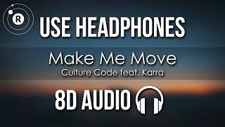Culture Code feat. Karra - Make Me Move (8D AUDIO)