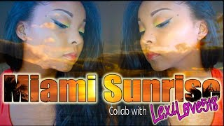 Miami Sunrise Makeup | Collab With Lexilove518